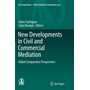 New Developments in Civil and Commercial Mediation - Global Comparative Perspectives