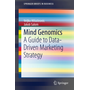 Mind Genomics - A Guide to Data-Driven Marketing Strategy
