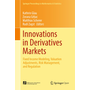 Innovations in Derivatives Markets - Fixed Income Modeling, Valuation Adjustments, Risk Management, and Regulation
