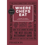 Where Chefs Eat - A Guide to Chefs' Favorite Restaurants, Third Edition