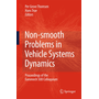 Non-smooth Problems in Vehicle Systems Dynamics - Proceedings of the Euromech 500 Colloquium