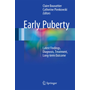 Early Puberty - Latest Findings, Diagnosis, Treatment, Long-term Outcome