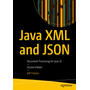 Java XML and JSON - Document Processing for Java SE