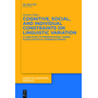 Cognitive, Social, and Individual Constraints on Linguistic Variation - A Case Study of Presentational 'Haber' Pluralization in Caribbean Spanish