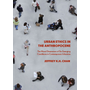 Urban Ethics in the Anthropocene - The Moral Dimensions of Six Emerging Conditions in Contemporary Urbanism
