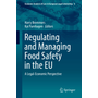 Regulating and Managing Food Safety in the EU - A Legal-Economic Perspective