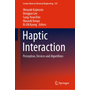 Haptic Interaction - Perception, Devices and Algorithms
