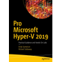 Pro Microsoft Hyper-V 2019 - Practical Guidance and Hands-On Labs