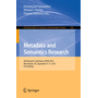 Metadata and Semantics Research - 9th Research Conference, MTSR 2015, Manchester, UK, September 9-11, 2015, Proceedings