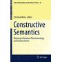 Constructive Semantics - Meaning in Between Phenomenology and Constructivism