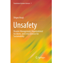 Unsafety - Disaster Management, Organizational Accidents, and Crisis Sciences for Sustainability