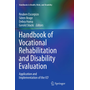 Handbook of Vocational Rehabilitation and Disability Evaluation - Application and Implementation of the ICF