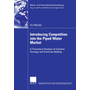 Introducing Competition into the Piped Water Market - A Theoretical Analysis of Common Carriage and Franchise Bidding