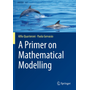 A Primer on Mathematical Modelling