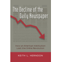 The Decline of the Daily Newspaper - How an American Institution Lost the Online Revolution