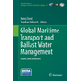 Global Maritime Transport and Ballast Water Management - Issues and Solutions