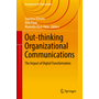 Out-thinking Organizational Communications - The Impact of Digital Transformation