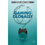 Gaming Globally - Production, Play, and Place
