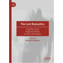 The Lost Romantics - Forgotten Poets, Neglected Works and One-Hit Wonders