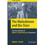 The Muleskinner and the Stars - The Life and Times of Milton La Salle Humason, Astronomer