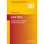 Dark Web - Exploring and Data Mining the Dark Side of the Web