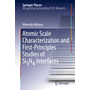 Atomic Scale Characterization and First-Principles Studies of Si₃N₄ Interfaces