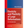 Elasticity and Plasticity of Large Deformations - An Introduction