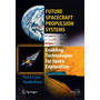 Future Spacecraft Propulsion Systems - Enabling Technologies for Space Exploration