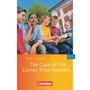 Cornelsen English Library - Für den Englischunterricht in der Sekundarstufe I - Fiction - 5. Schuljahr, Stufe 2 - The Case of the Corner Shop Robbers - Lektüre zu English G 21 - Mit Aufgaben und Activities