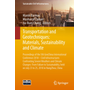 Transportation and Geotechniques: Materials, Sustainability and Climate - Proceedings of the 5th GeoChina International Conference 2018 – Civil Infrastructures Confronting Severe Weathers and Climate Changes: From Failure to Sustainability, held on July 23 to 25, 2018 in HangZhou, China