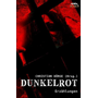 DUNKELROT - Internationale Horror-Storys, hrsg. von Christian Dörge