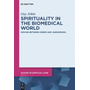 """Spirituality in the Biomedical World - Moving between Order and """"Subversion"""""""
