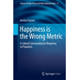 Happiness is the Wrong Metric - A Liberal Communitarian Response to Populism