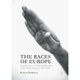 The Races of Europe - Construction of National Identities in the Social Sciences, 1839-1939