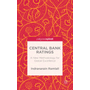 Central Bank Ratings - A New Methodology for Global Excellence