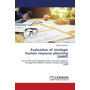 Evaluation of strategic human resource planning (SHRP) - One of the most important tasks of human resource management (HRM) is human resource planning (HRP)