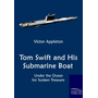 Tom Swift and His Submarine Boat - Under the Ocean for Sunken Treasure