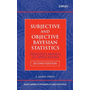 Subjective and Objective Bayesian Statistics - Principles, Models, and Applications