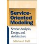 Wiley Service-Oriented Modeling (SOA): Service Analysis, Design, and Architecture book 384 pages