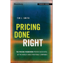 Pricing Done Right - The Pricing Framework Proven Successful by the World's Most Profitable Companies