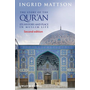 The Story of the Qur'an - Its History and Place in Muslim Life