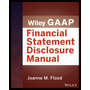 Wiley GAAP: Financial Statement Disclosures Manual