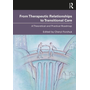 From Therapeutic Relationships to Transitional Care