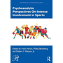 Psychoanalytic Perspectives On Intense Involvement in Sports