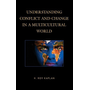 Understanding Conflict and Change in a Multicultural World