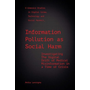 Information Pollution as Social Harm: Investigating the Digital Drift of Medical Misinformation in a Time of Crisis