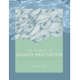 The Power of Guided Meditation: Simple Practices to Promote Wellbeing