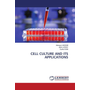 CELL CULTURE AND ITS APPLICATIONS