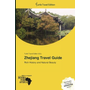 Zhejiang Travel Guide - Rich History and Natural Beauty. Hrsg.: Turtle Travel Edition