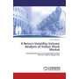 A Return-Volatility-Volume Analysis of Indian Stock Market - Contemporaneous and Causal Relationship, Efficient Market Hypothesis